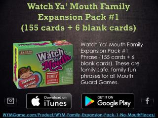 Watch Ya Mouth Family Expansion Pack #1 (155 cards   6 blank cards)