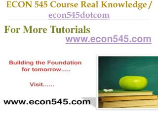ECON 545 Course Real Tradition,Real Success / econ545dotcom