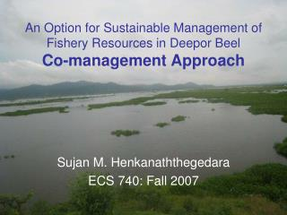 An Option for Sustainable Management of Fishery Resources in Deepor Beel  Co-management Approach