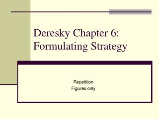 Deresky Chapter 6: Formulating Strategy