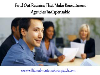 Find Out Reasons That Make Recruitment Agencies Indispensable | William Almonte Mahwah