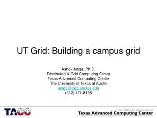 UT Grid: Building a campus grid