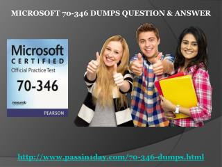 Pass 70-346 Exam With the help of Passin1day Dumps