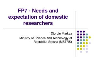FP7 - Needs and expectation of domestic researchers