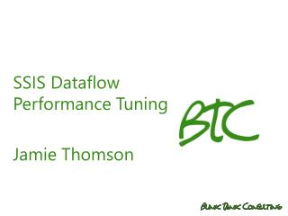 SSIS Dataflow Performance Tuning  Jamie Thomson