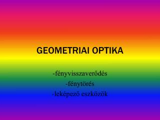 GEOMETRIAI OPTIKA