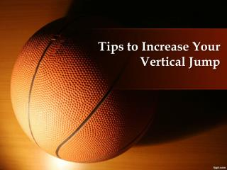 Tips to Increase Your Vertical Jump