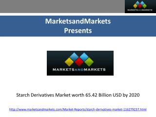 Starch Derivatives Market worth 65.42 Billion USD by 2020