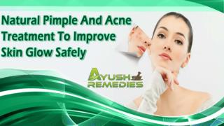 Natural Pimple And Acne Treatment To Improve Skin Glow Safely