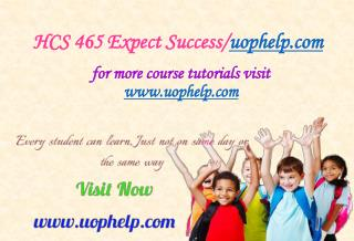 HCS 465 Expect Success/uophelp.com