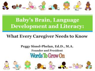 Baby's Brain, Language Development and Literacy: