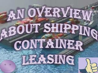 An Overview About Shipping Container Leasing