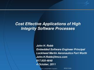 Cost Effective Applications of High Integrity Software Processes