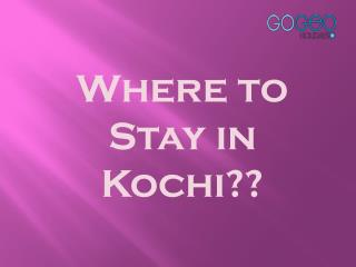 Find the places you can stay in Kochi in your Kerala Tour