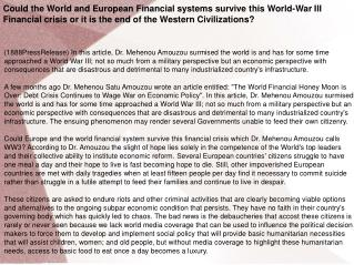 Could the World and European Financial systems survive this