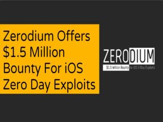 Zerodium Offers $1.5 Million Bounty For iOS Zero Day Exploits | CR Risk Advisory