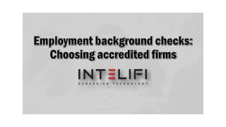 Employment background checks: Choosing accredited firms