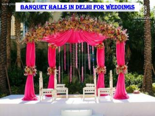 Banquet halls in Delhi for weddings
