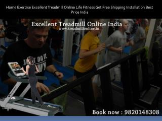 Home Exercise Excellent Treadmill Online Life Fitness Get Free Shipping Installation Best Price India