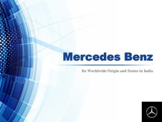 Mercedes Benz – Its Worldwide Origin and Status in India