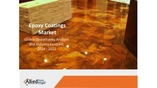 Epoxy Coatings Market Report furnishes a industry outlook and Forecast - 2022