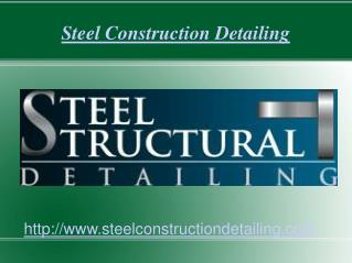 Structural Engineering Services - Steel Construction Detailing