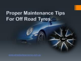 Proper Maintenance Tips For Off Road Tyres