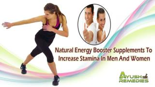 Natural Energy Booster Supplements To Increase Stamina In Men And Women