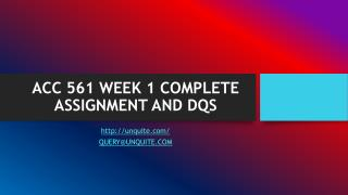 ACC 561 WEEK 1 COMPLETE ASSIGNMENT AND DQS
