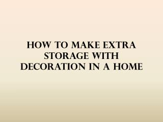 How To Make Extra Storage With Decoration In A Home