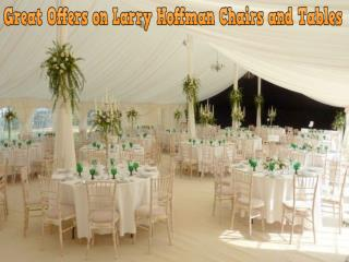 Great Offers on Larry Hoffman Chairs and Tables