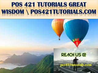 POS 421 TUTORIALS GREAT WISDOM \ pos421tutorials.com
