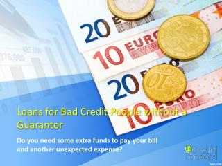 Loans for Bad Credit People without a Guarantor