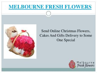 Send Online Christmas Flowers, Cakes And Gifts Delivery to Some One Special