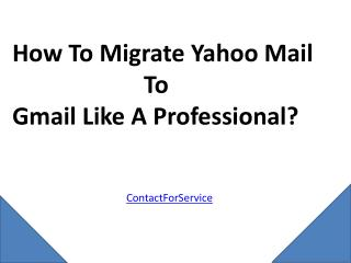How To Migrate Yahoo Mail To  Gmail Like A Professional?