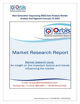 Next Generation Sequencing (NGS) Data Analysis Market Analysis And Segment Forecasts To 2024