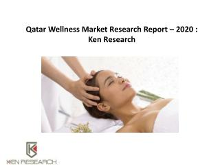 Qatar Wellness Market Outlook to 2020  : Ken Research