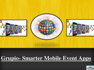 Grupio- Smarter Mobile Event Apps
