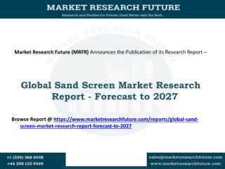 Global Sand Screen Market Research Report - Forecast to 2027