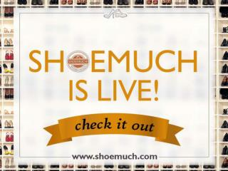 Launch PPT - Shoemuch