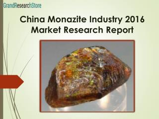China Monazite Industry 2016 Market Research Report