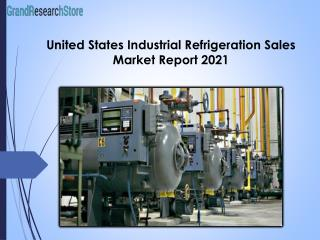 United States Industrial Refrigeration Sales Market Report 2021