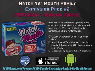 Watch Ya' Mouth Family Expansion Pack #2 (155 cards   6 blank cards)