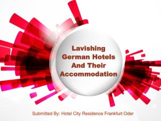 Lavishing German Hotels And Their Accommodation