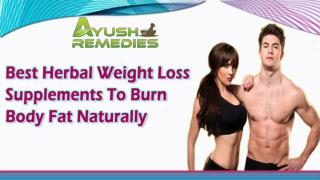 Best Herbal Weight Loss Supplements To Burn Body Fat Naturally