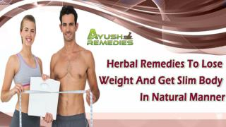 Herbal Remedies To Lose Weight And Get Slim Body In Natural Manner