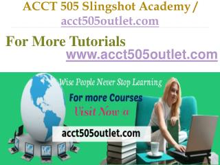 ACCT 505 Slingshot Academy / acct505outlet.Com