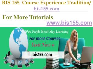 BIS 155 Course Experience Tradition / bis155.com