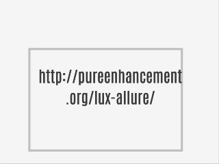 http://pureenhancement.org/lux-allure/