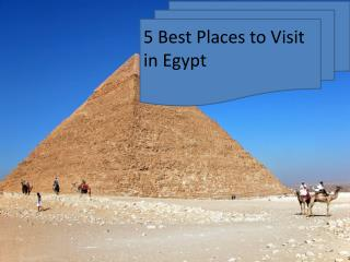 5 Best Places to Visit in Egypt